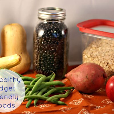 5 Healthy Budget Friendly Foods to Add to Your Cart