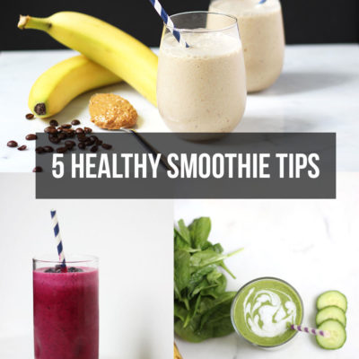 5 Tips for a Healthier Smoothie