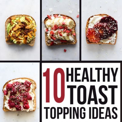 10 Healthy Toast Topping Ideas