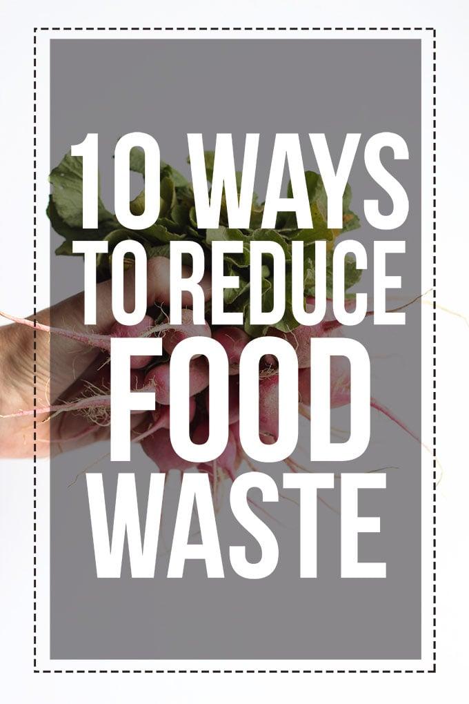 10 Ways to Reduce Food Waste